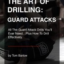 The Art Of Drilling: Guard Attacks