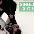 Single Leg X-Guard Attacks