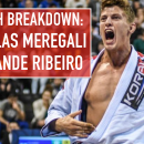 Match Breakdown: Nicholas Meregali vs Xande Ribeiro