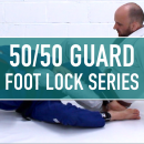 Foot Lock Series // 50/50 Guard