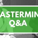 RWT Mastermind Q&A