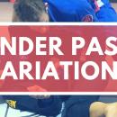 Under Pass Variations