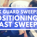 Positioning & Fast Sweeps // X Guard Sweeps (DMA 2018)