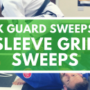 Sleeve Grip Sweeps // X Guard (DMA 2018)