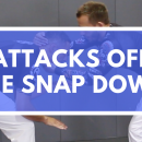 Attacks Off The Snap Down