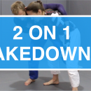 2 On 1 Takedowns