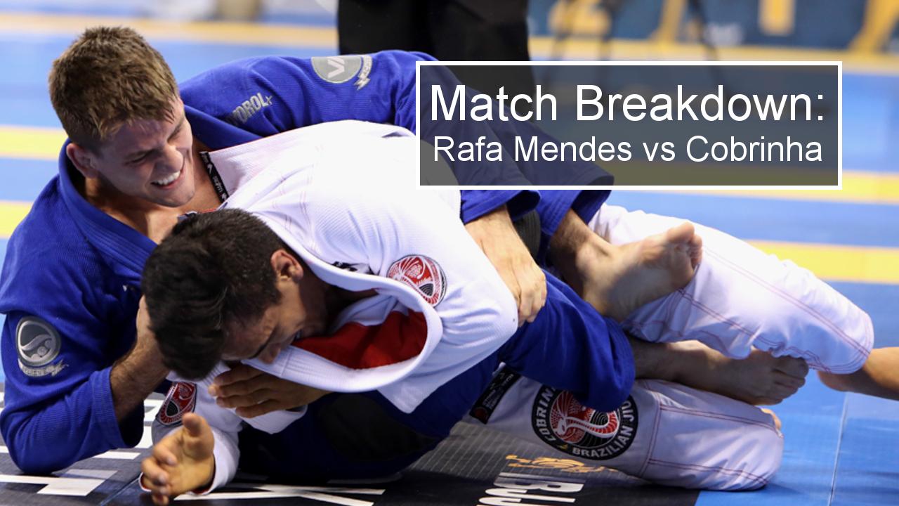 Match Breakdown: Rafa Mendes vs Cobrinha 2015