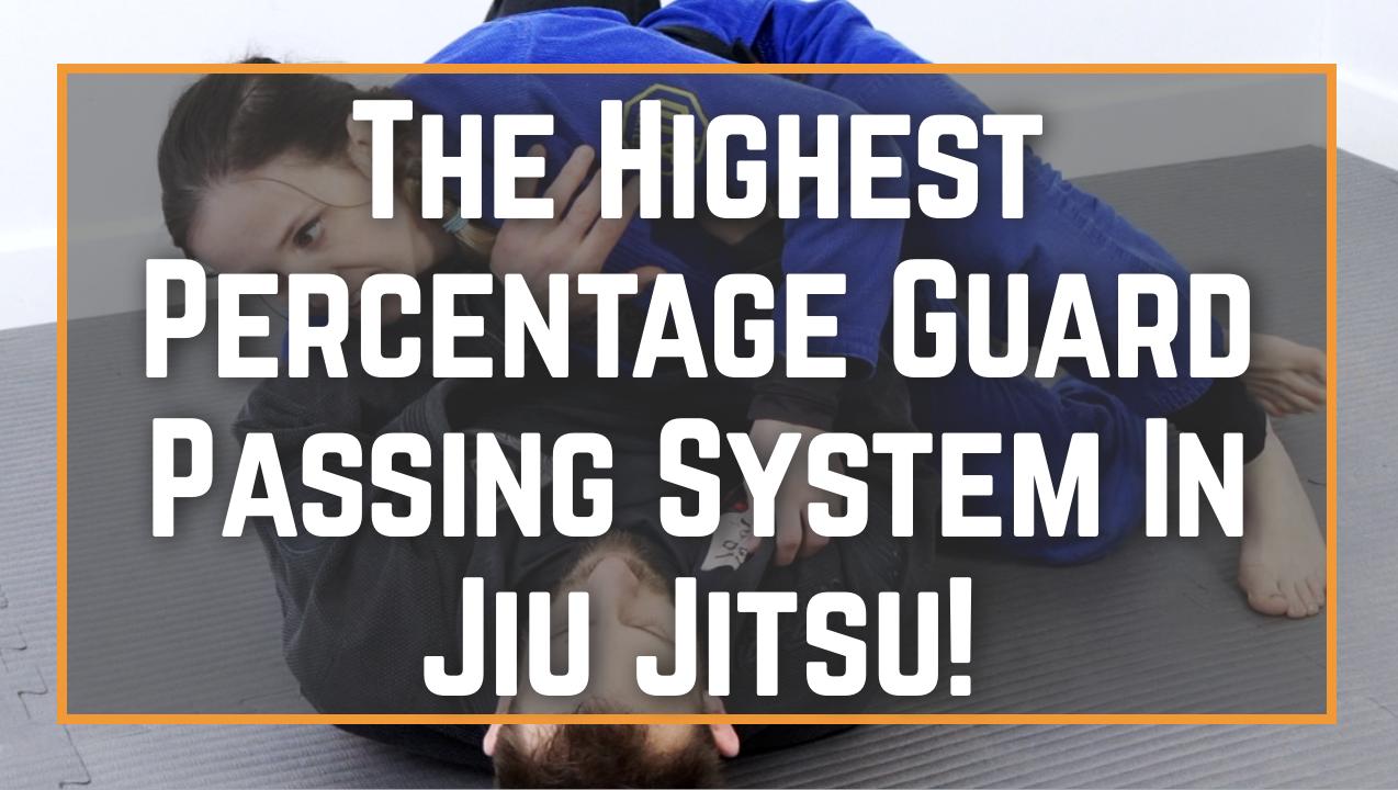 The Proven Highest Percentage Guard Passing System In Jiu Jitsu!