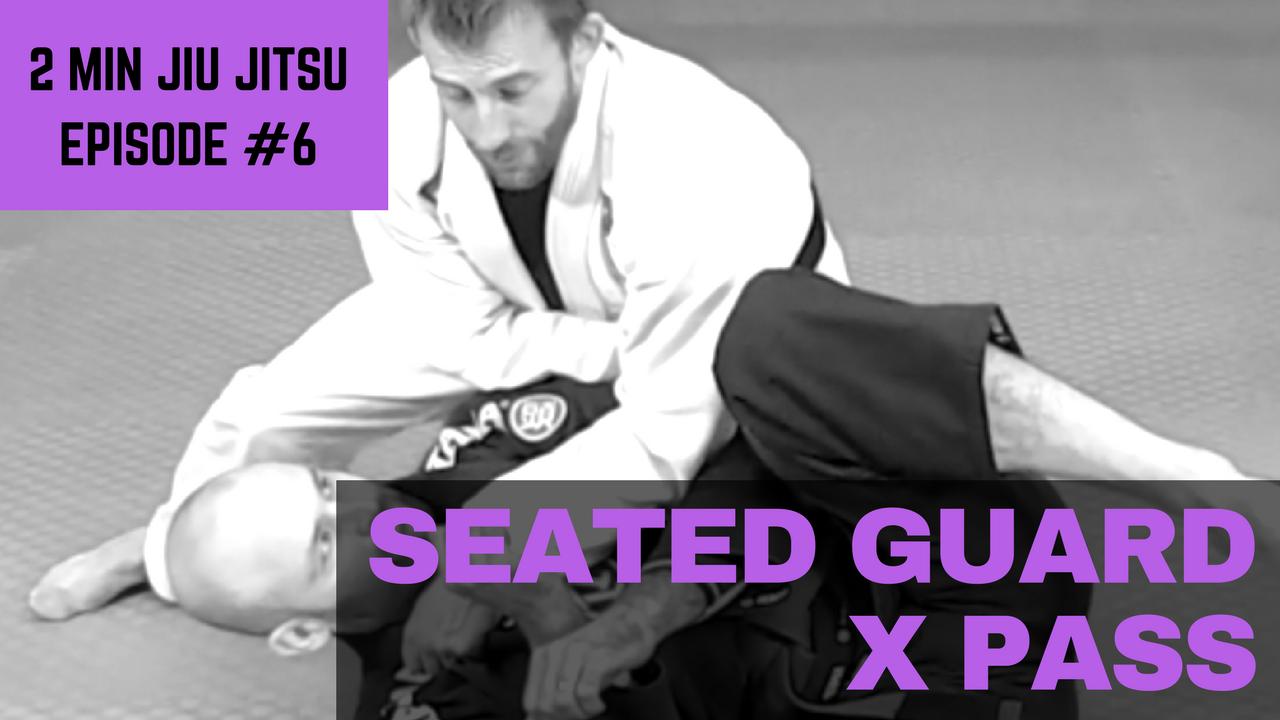 2 Minute Jiu Jitsu #8: X Pass against Seated Guard