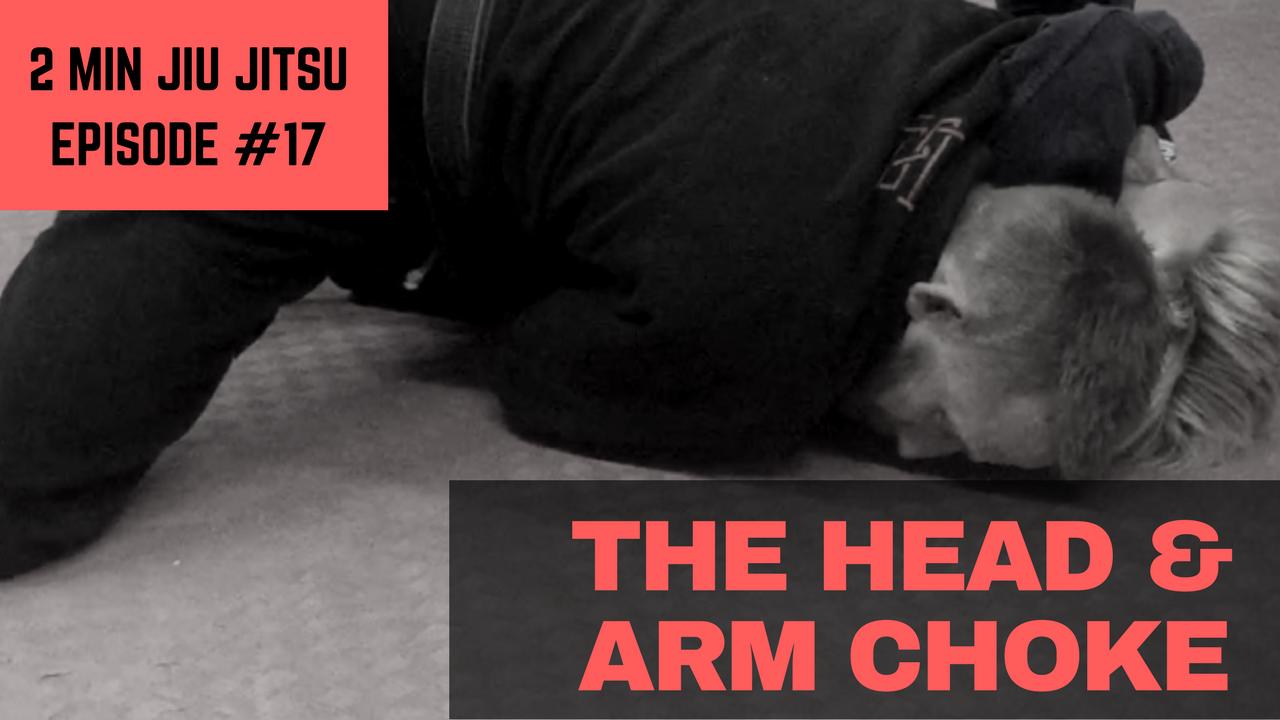 2 Min Jiu Jitsu Ep 17: Head & Arm Choke