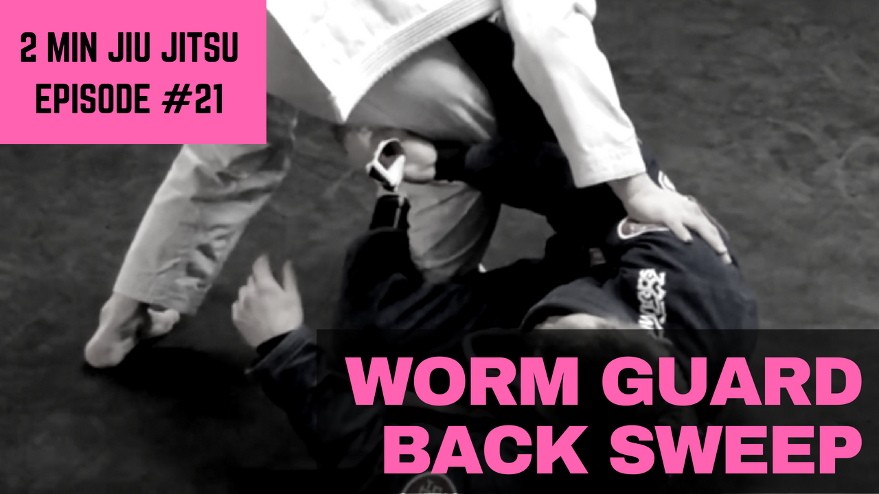 2 Minute Jiu Jitsu Ep.21: Worm Guard Back Sweep