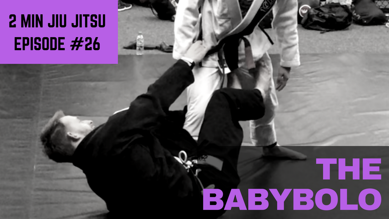 2 Minute Jiu Jitsu Ep 26: The Babybolo