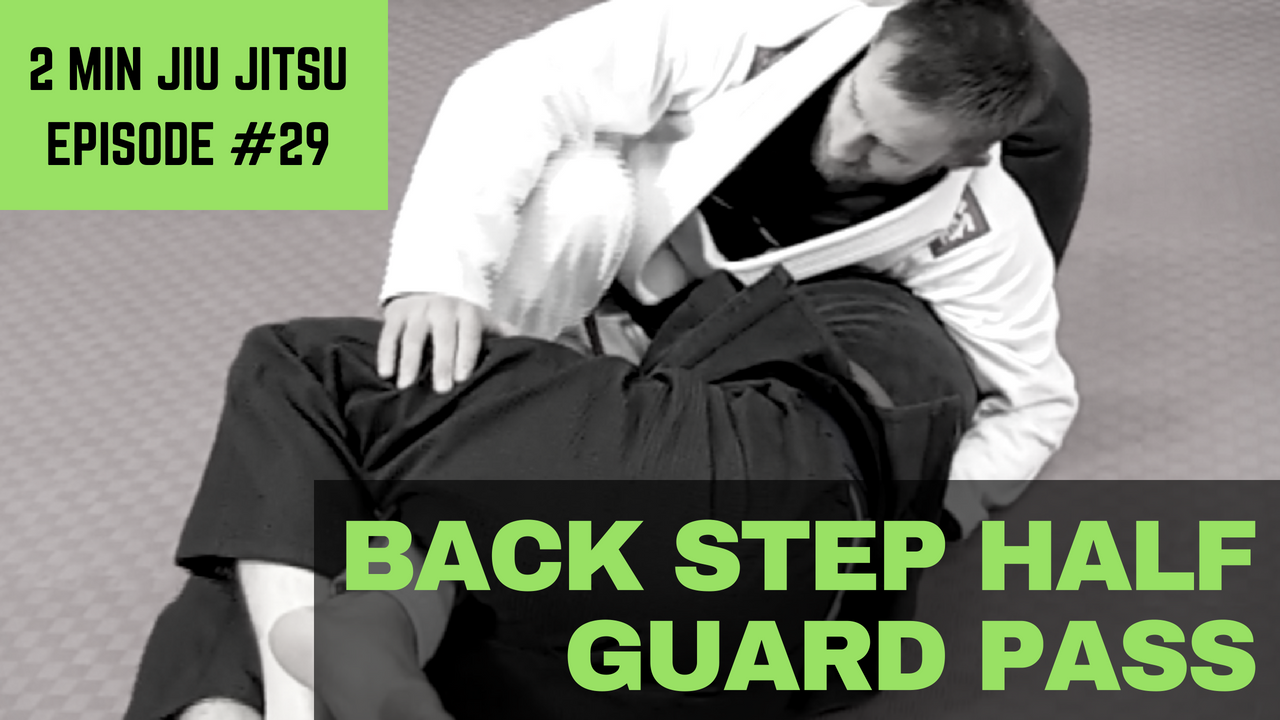2 Minute Jiu Jitsu Ep 29: Back Step Half Guard Pass