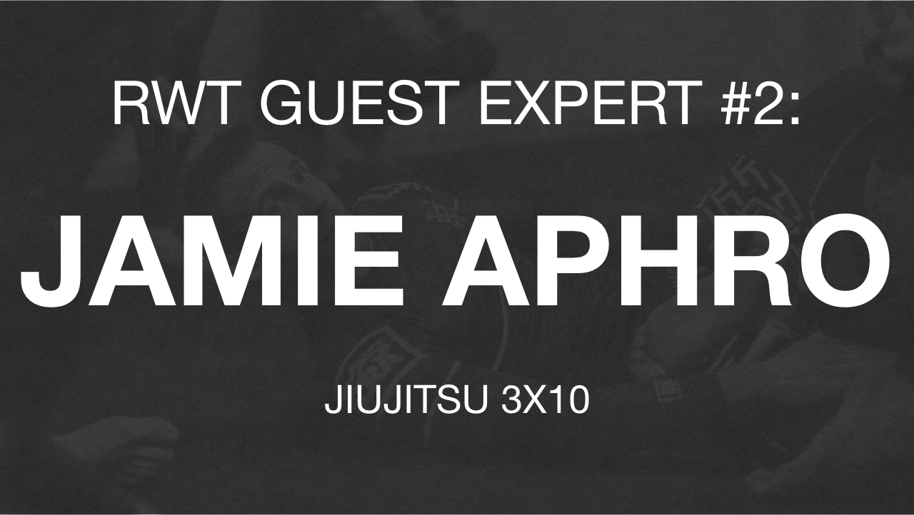 RWT Guest Expert #2: Strength & Conditioning for Jiu Jitsu with Jay Aphro