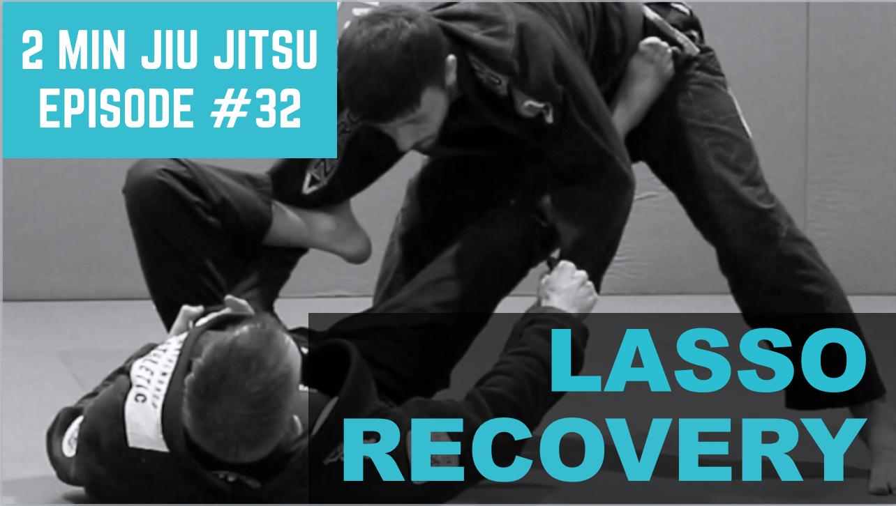 2 Min Jiu Jitsu Ep.32: Lasso Recovery