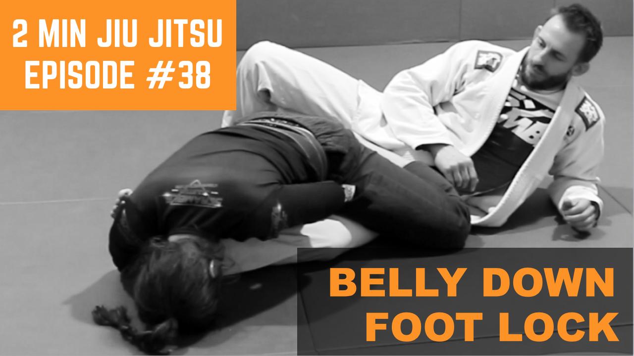 2 Minute Jiu Jitsu Ep.38: Belly Down Foot Lock