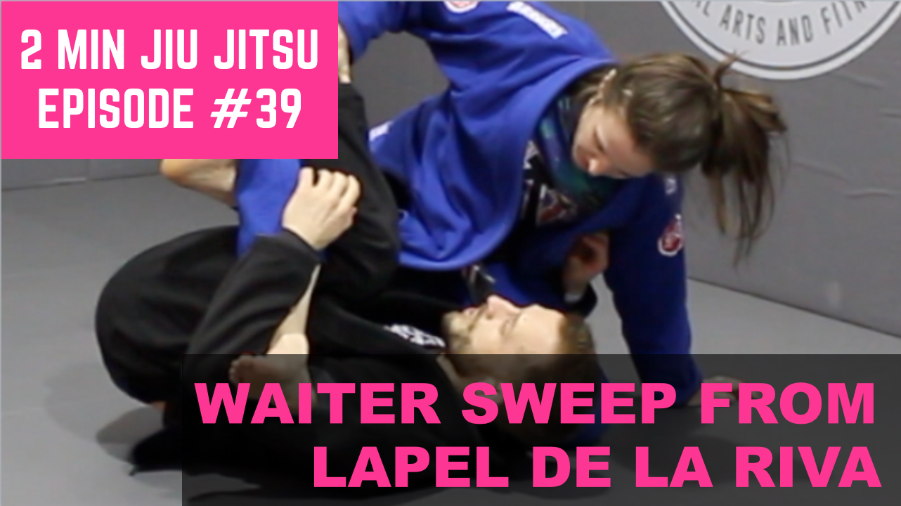 2 Minute Jiu Jitsu Ep.39: Waiter Sweep From Lapel De La Riva