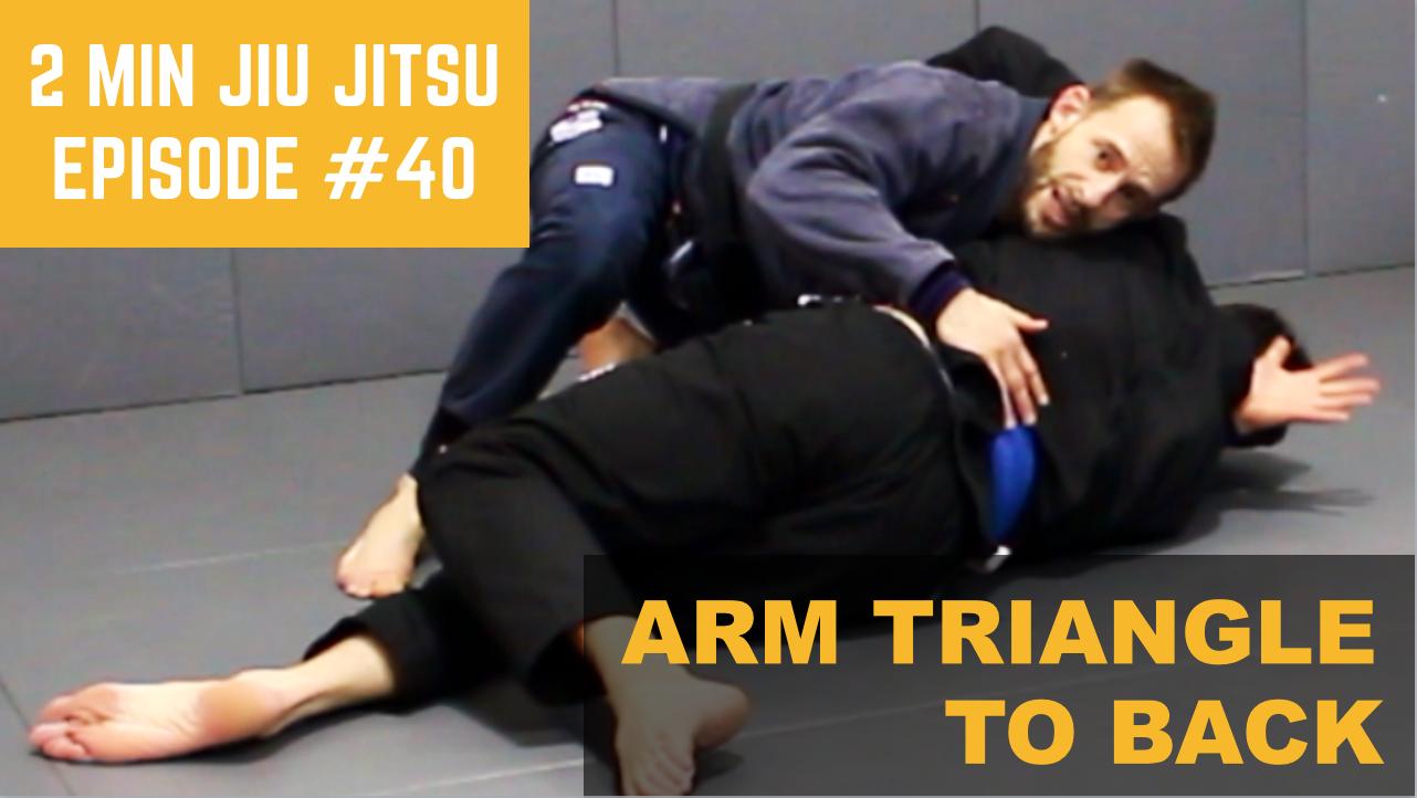 2 Minute Jiu Jitsu Ep.40: Arm Triangle To Back