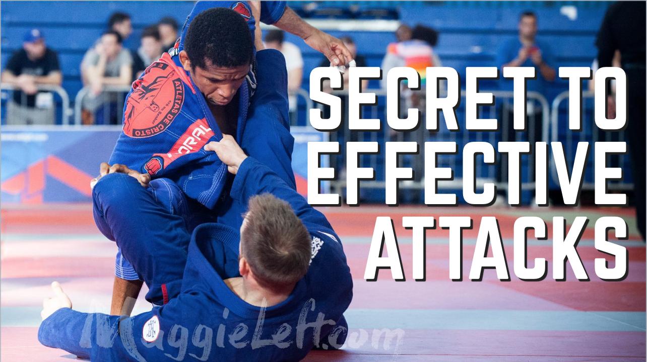 Secret To Effective Jiu Jitsu Attacks