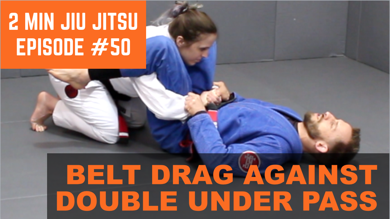 2 Minute Jiu Jitsu Ep.50: Belt Drag Against Double Under Pass