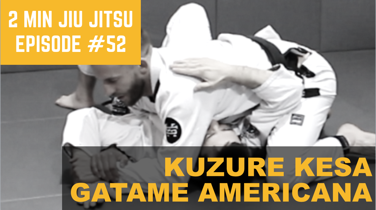 2 Minute Jiu Jitsu Ep 52: Kuzure Kesa Gatame Americana